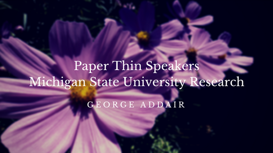 Paper Thin SpeakersMichigan State University Research